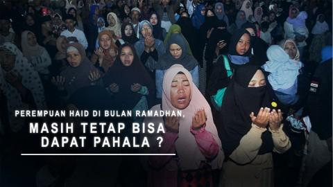 Perempuan Haid Di Bulan Ramadhan, Masih Tetap Bisa Dapat  Pahala