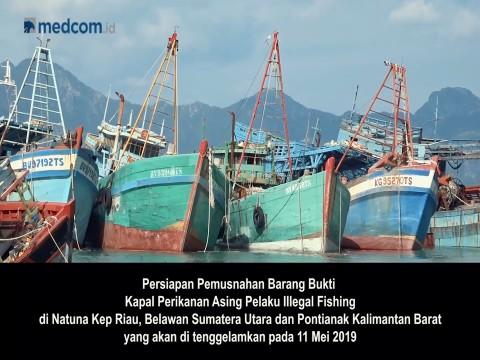 Persiapan Pemusnahan Kapal Asing Illegal Fishing Oleh Kementerian Kelautan dan Perikanan