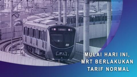 Mulai Hari Ini, MRT Berlakukan Tarif Normal