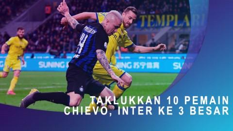 Taklukkan 10 Pemain Chievo, Inter ke 3 Besar
