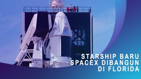 Starship Baru SpaceX Dibangun di Florida