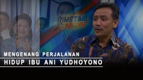 Highlight Primetime News - Mengenang Perjalanan Hidup Ibu Ani Yudhoyono