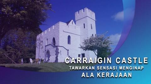 Carraigin Castle Tawarkan Sensasi Menginap ala Kerajaan