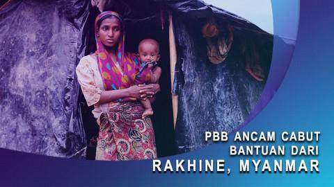 PBB Ancam Cabut Bantuan dari Rakhine Myanmar
