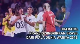 Dramatis, Prancis Singkirkan Brasil dari Piala Dunia Wanita 2019