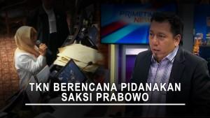 TKN Berencana Pidanakan Saksi Prabowo