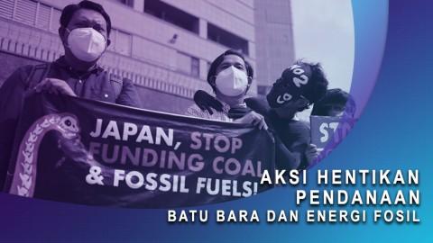 Aksi Hentikan Pendanaan Batu Bara dan Energi Fosil