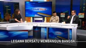 Highlight Prime Talk - Legawa Bersatu Membangun Bangsa