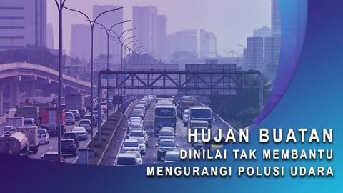 Hujan Buatan Dinilai Tak Membantu Mengurangi Polusi Udara