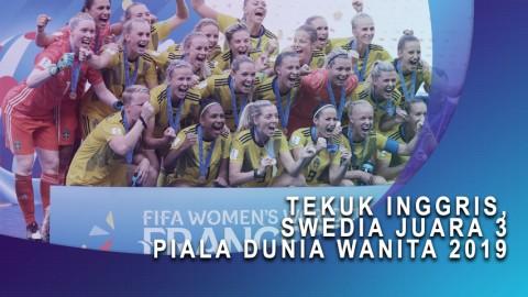 Tekuk Inggris, Swedia Juara 3 Piala Dunia Wanita 2019