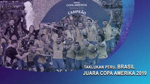 Taklukan Peru, Brasil Juara Copa Amerika 2019