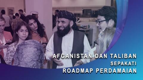 Afghanistan dan Taliban Sepakati Roadmap Perdamaian