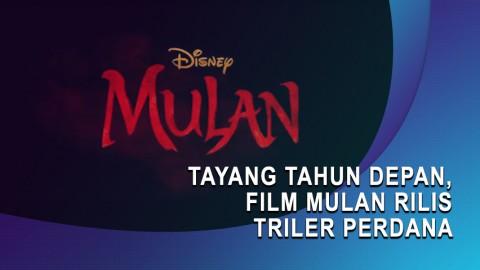 Tayang Tahun Depan, Film Mulan Rilis Trailer Perdana