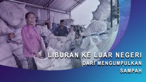 Liburan ke Luar Negeri dari Mengumpulkan Sampah