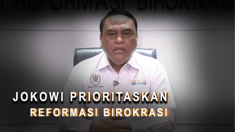 Jokowi Prioritaskan Reformasi Birokrasi