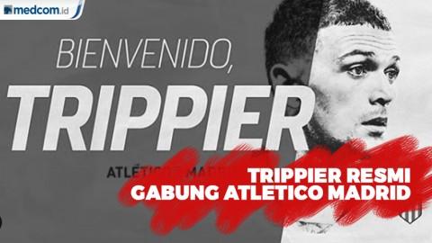 Trippier Resmi Gabung  Atletico Madrid