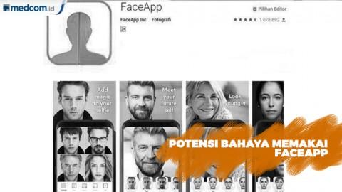 Potensi Bahaya Memakai FaceApp