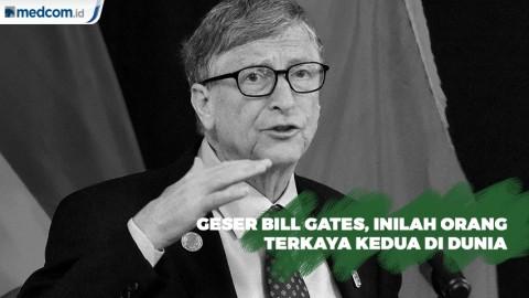 Geser Bill Gates, Inilah Orang Terkaya Kedua di Dunia
