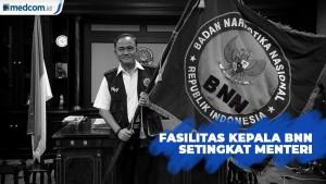 Kepala BNN Diberi Hak dan Fasilitas Setingkat Menteri