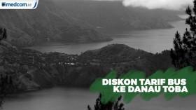 Dukung Pariwisata Danau Toba, Pemerintah Beri Diskon Tarif Bus