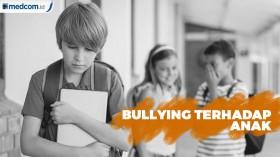 Bullying Terhadap Anak