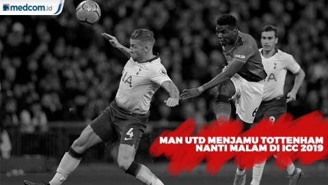 Manchester United Menjamu Tottenham Hotspur di ICC 2019