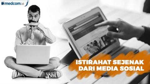 Manfaat Beristirahat Dari Media Sosial