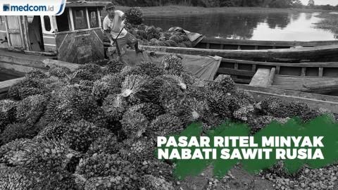 Indonesia Akan Masuki Pasar Ritel Minyak Nabati Sawit di Rusia