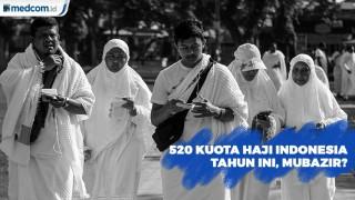 520 Kuota Haji Indonesia Tahun Ini Mubazir?
