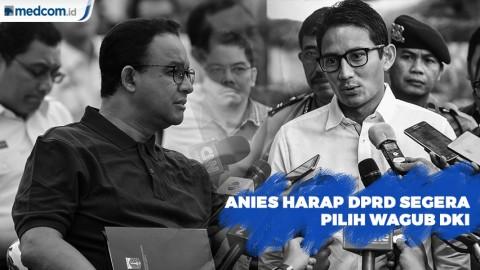 Anies Harap DPRD Segera Pilih Wagub DKI