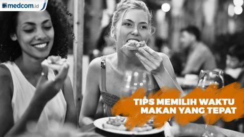 Tips Memilih Waktu Makan yang Tepat