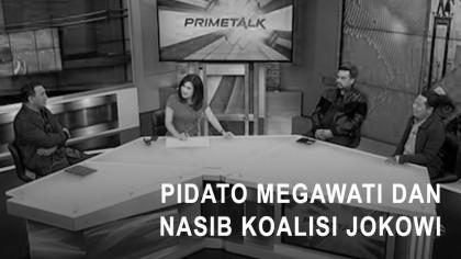 Highlight Prime Talk - Pidato Megawati dan Nasib Koalisi Jokowi