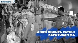 Anies Diminta Patuhi Keputusan MA