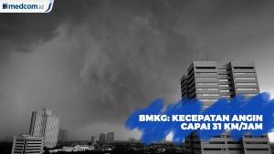 BMKG: Kecepatan Angin Capai 31 Km/Jam