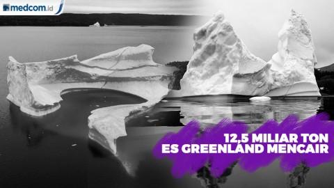 Lapisan Es di Greenland Mencair 12,5 Miliar Ton