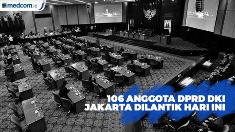 Anggota DPRD DKI Jakarta Periode 2019-2024 Dilantik Hari Ini