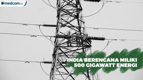 India Berencana Miliki 500 Gigawatt Energi