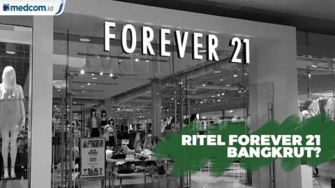 Ritel Forever 21 Bangkrut?