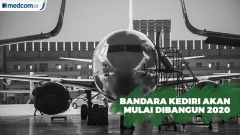 Bandara Kediri Akan Dibangun Awal Tahun 2020