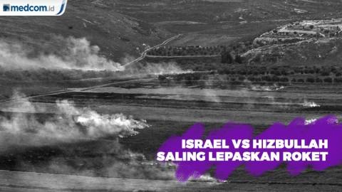 Saling Balas, Israel dan Hizbullah Lepaskan Roket di Perbatasan