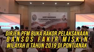 Dirjen PFM Buka Rakor Pelaksanaan Bansos Fakir Miskin Wilayah II Tahun 2019 di Pontianak