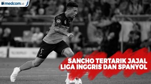 Sancho Tertarik Kembali ke Inggris dan Jajal Liga Spanyol