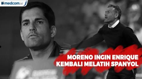 Moreno Siap Mundur Jika Enriquie Ingin Kembali Melatih Spanyol