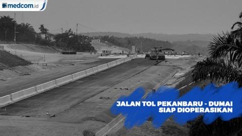 Jalan Tol Pekanbaru - Dumai Diresmikan Akhir 2019