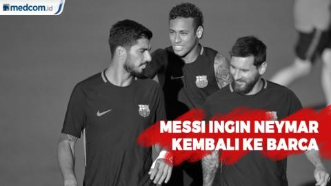 Messi Ingin Neymar Kembali ke Barca