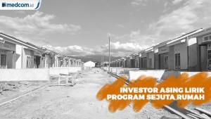Sejumlah Investor Luar Negeri Tertarik Program Sejuta Rumah