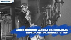 Anies Dorong Warga DKI Gunakan Sepeda Sebagai Alat Transportasi