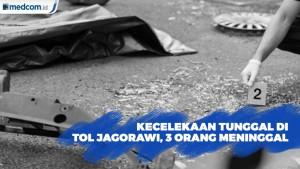 Kecelakaan Tunggal di Tol Jagorawi Akibatkan 3 Orang Meninggal