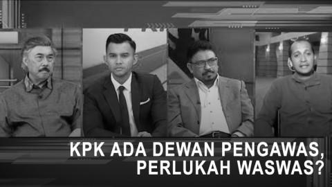 Highlight Prime Talk - KPK Ada Dewan Pengawas, Perlukah Waswas (2)