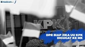 DPR Siap Jika UU KPK Digugat ke MK